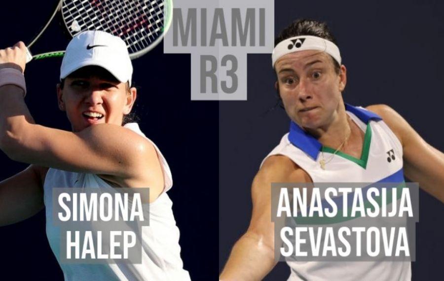 La ce ORĂ joacă Halep cu Sevastova în turul trei la Miami Open