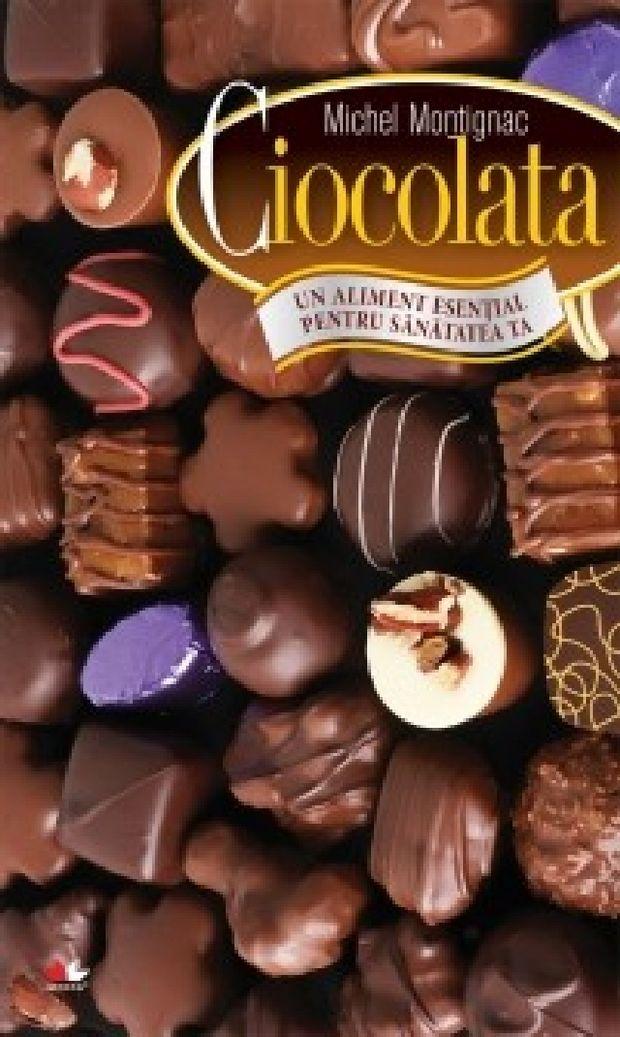 Michel Montignac: Ciocolata - Un aliment esenţial pentru sănătatea ta