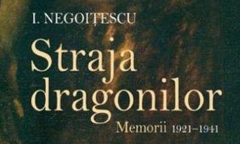I. Negoiţescu, autorul cărţii Straja Dragonilor. Memorii 1921-1941